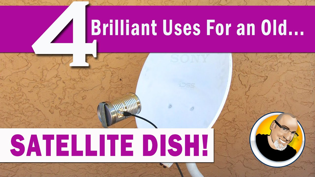 4 brilliant uses for an old satellite dish youtube