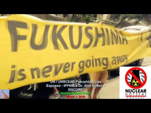 UN/UNSCEAR Fukushima Lies Exposed (Nuclear Hotseat #245)