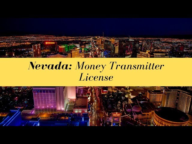 Nevada Money Transmitter License (UPDATED FOR 2020)