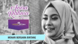 Anisa Rahma - Menari Bersama Bintang || Cibinong CIty Mall