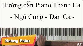 Hướng dẫn Piano theo âm điệu dân ca cho Thánh Ca - Hoàng Peter