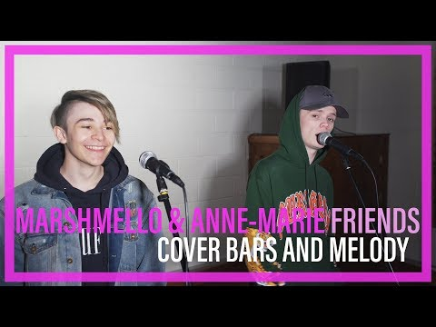Marshmello & Anne-Marie - Friends || Bars and Melody COVER