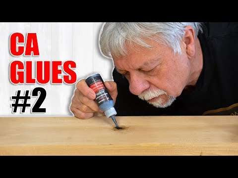 CA Glue Adhesives in Woodworking: Episode 2 -  (SuperGlue, Krazy Glue)