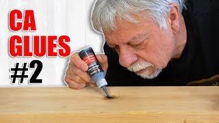CA Glue Adhesives in Woodworking: Episode 2 -  (SuperGlue, Krazy Glue)