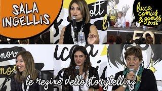 [Lucca Comics & Games] Sala Ingellis : Le Regine dello Storytelling