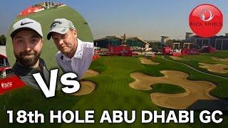 SHIELS Vs WILLETT 18th HOLE CHALLENGE - ABU DHABI GC