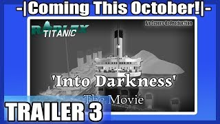 [FINAL TRAILER] Roblox Titanic The Movie: 'Into Darkness' | Trailer 3 OFFICIAL