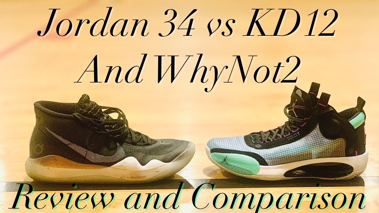 Jordan 34 vs KD12 Full Review and Comparison