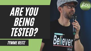 Are You Being Tested?  |  Tymme Reitz