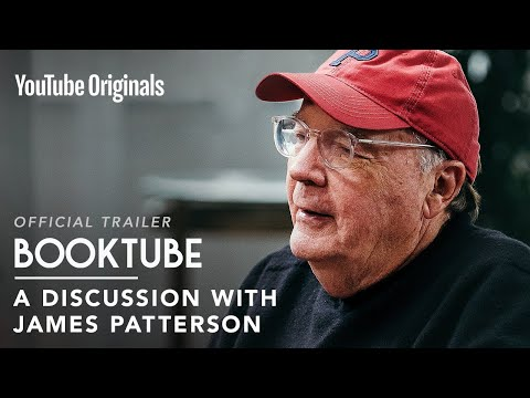 Why James Patterson Used To Hate Books, And What Changed His Mind | BookTube Official Trailer