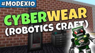 CYBERWEAR (ROBOTICS CRAFT)! | #MODEXIO #2.3