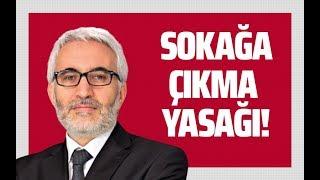 SOKAĞA ÇIKMA YASAĞI GELSİN! #HasanÖztürk