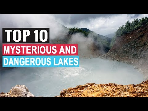 Top 10 Mysterious and Dangerous Lakes in The World✔✔