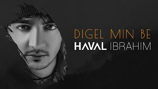Haval Ibrahim - Dgel Men Ba | هفال ابراهيم - دگه لمن به