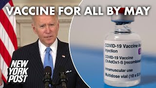 Biden: US will have enough COVID vaccines for every adult by the 'end of May' | New York Post