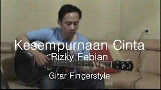 Video Rizky Febian - Kesempurnaan Cinta (Gitar Fingerstyle Cover) download MP3, 3GP, MP4, WEBM, AVI, FLV Oktober 2017