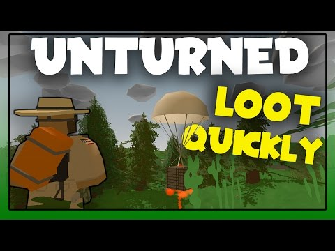 Unturned | How To Get Loot Quickly