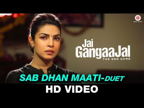 Sab Dhan Maati Video Song - Jai Gangaajal