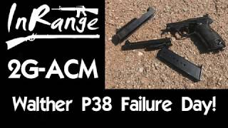 Walther P38 Failure Day!