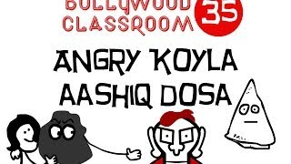 Bollywood Classroom | Angry Koyla and Aashiq Dosa | Episode 35