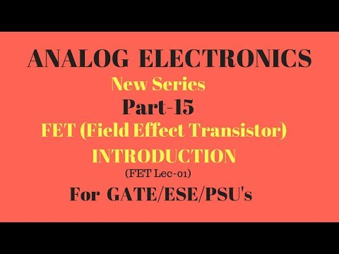 FET(Field Effect Transistor) INTRODUCTION ,Analog Electronics Part 15 for GATE ESE PSU in hindi