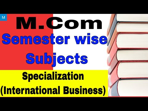 download M.Com all Subjects | M.Com Semester Wise Subjects | M.Com Specialization (International Business)
