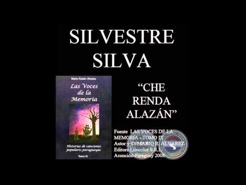 Che renda alazán - Silvestre Silva