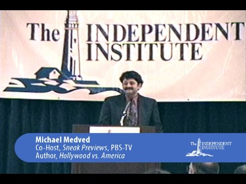 Michael Medved | Hollywood's Three Big Lies About Media and Society