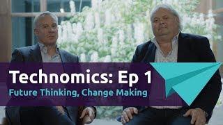 Technomics: Future Thinking Change Making Ep1