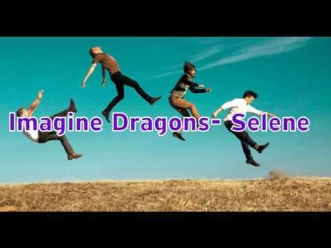 Imagine Dragons- Selene (lyrics)