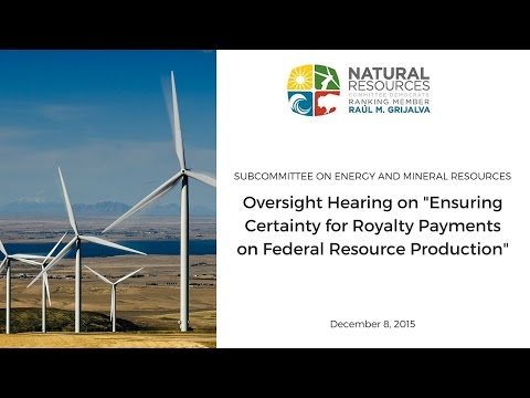 Oversight: Hearing on Ensuring Certainty for Royalty Payments on Federal Resource Production