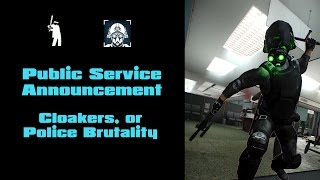 Payday 2 - PSA: Cloakers, or Police Brutality