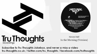 Natural Self - In the Morning - Version - Tru Thoughts Jukebox