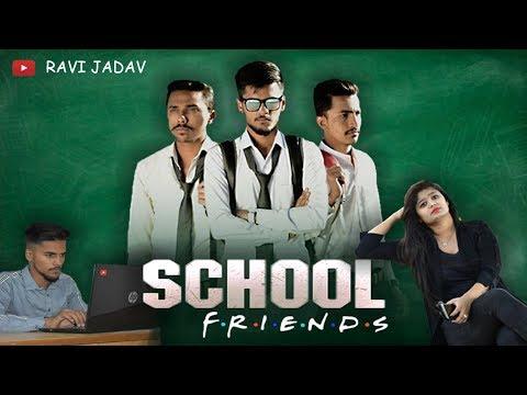 SCHOOL FRIENDS || RAVI JADAV ||