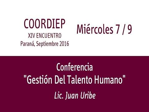 XIV Encuentro COORDIEP Parte 9 - Conferencia - Lic  Juan Uribe