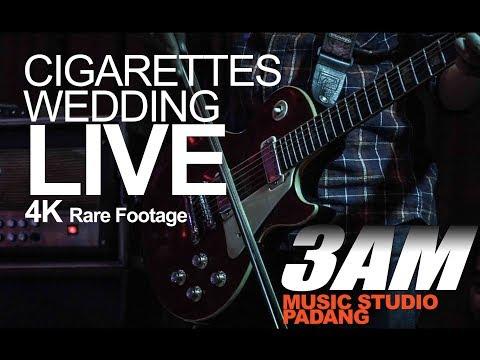 Cigarettes Wedding (LIVE 1000 SUMBART 2018 AT 3AM STUDIO PADANG 2018)
