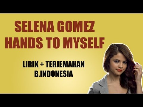 Cover Lagu Selena Gomez - Hands To Myself   Dan Terjemahan Bahasa Indonesia