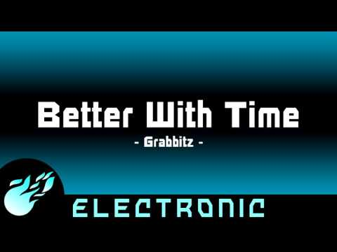 Grabbitz - Better With Time | 1 HOUR | ◄Electronic►