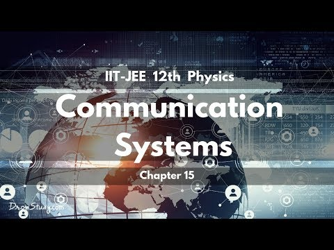 Communication Systems for IIT-JEE Physics | CBSE Class 12 XII | Video Lecture in Hindi