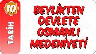10. Sınıf Tarih  Beylikten Devlete Osmanlı Medeniyeti