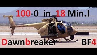 BF4 Scout Heli Slaughter | 100-0 in 18 Min.! | by ThePotatoFactory | Dawnbreaker: AH-6J
