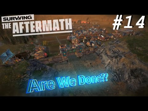 Surviving The Aftermath *Update 5*   Episode #14   Are We Done??