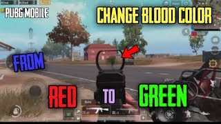 How To Change BLOOD COLOR In PUBG Mobile   Green Blood PUBG Mobile 0.9 Update