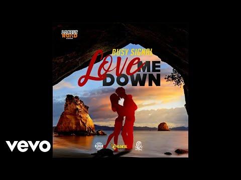 Busy Signal - Love Me Down