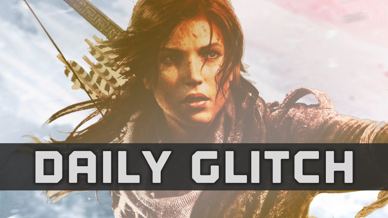 Rise of The Tomb Raider Goes Gold! - The Daily Glitch