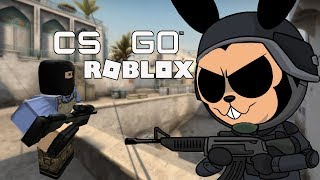 TIME TO PLAY CS GO IN ROBLOX!!