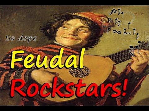 Feudal World - Episode 1: Feudal Rockstars!