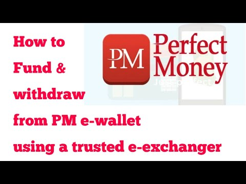 How To Fund And Withdraw From Perfect Money E-wallet Using Trusted E-exchanger