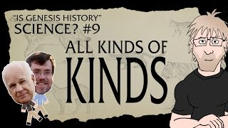 Is Genesis History, Science? Part 9 - All Kinds of Kinds (Baraminology)