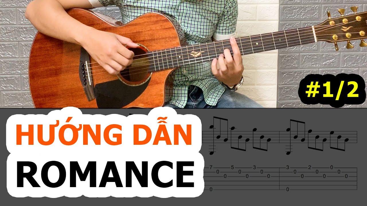 Download (Phần 1/2) Hướng dẫn Romance - Bài LUYỆN NGÓN SỐ #1 dành cho Guitar